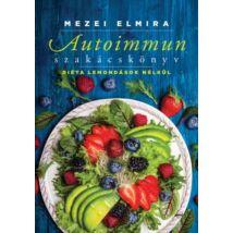 Mezei Elmira Autoimmun szakácskönyv