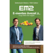 E-mentes övezet 2., avagy több mint reggeli -Sebestyén Balázs - Tóth Gábor