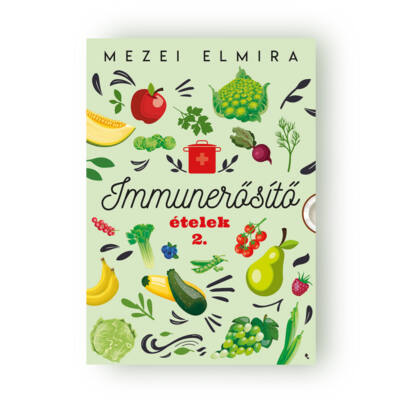 Mezei Elmira Immunerősítő ételek 2.