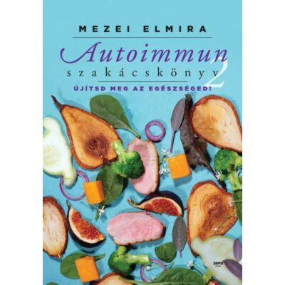 Mezei Elmira Autoimmun szakácskönyv 2.