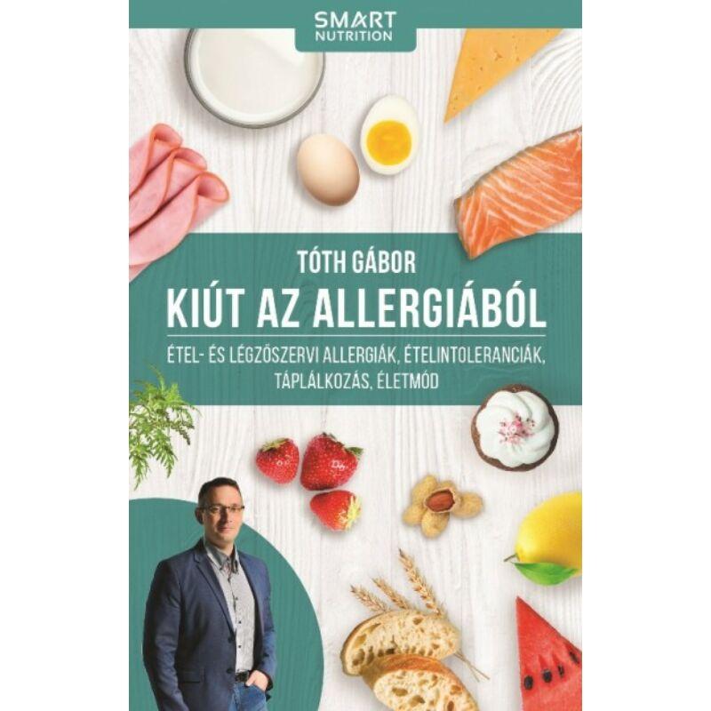 Kiút az allergiából - Étel- és légzőszervi allergiák, ételintoleranciák, táplálkozás, életmód