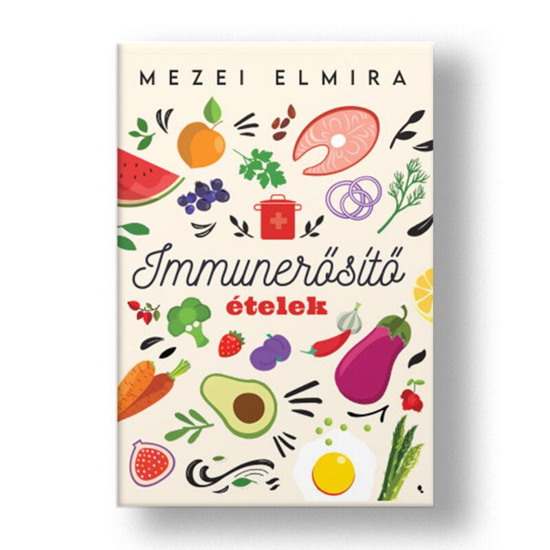 Mezei Elmira Immunerősítő ételek